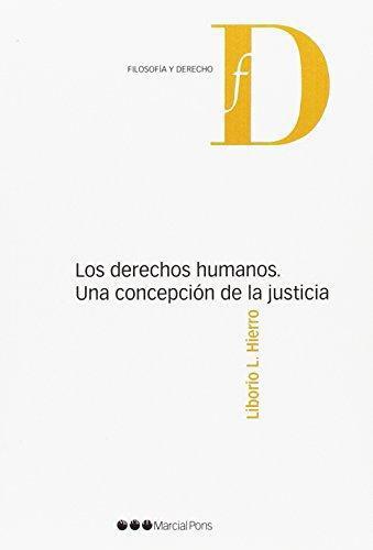 Derechos Humanos Una Concepcion De La Justicia, Los