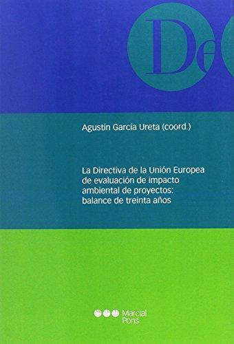 Directiva De La Union Europea De Evaluacion De Impacto Ambiental De Proyectos Balance De Treinta Anos,La
