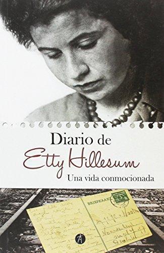 Diario De Etty Hillesum  1941-1943. Una Vida Conmocionada