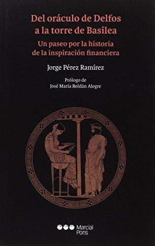Del Oraculo De Delfos A La Torre De Basilea Un Paseo Por La Historia De La Inspiracion Financiera