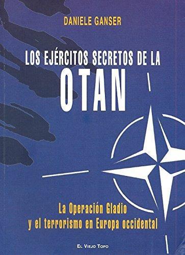 Ejercitos Secretos De La Otan. La Operacion Gladio Y El Terrorismo En Europa Occidental, Los