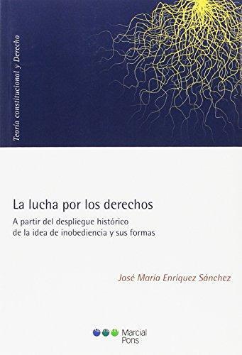 Lucha Por Los Derechos A Partir Del Despliegue Historico De La Idea De Inobediencia Y Sus Formas, La