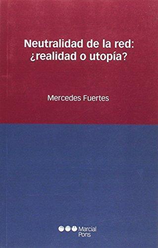 Neutralidad De La Red: Realidad O Utopia?