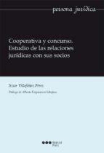 Cooperativa Y Concurso Estudio De Las Relaciones Juridicas Con Sus Socios