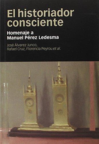 Historiador Consciente. Homenaje A Manuel Perez Ledesma, El