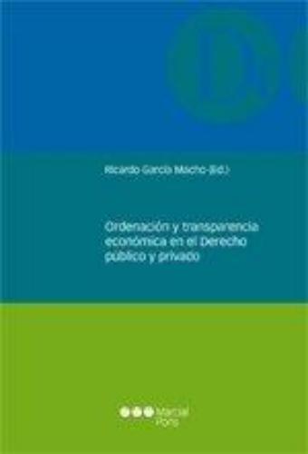 Ordenacion Y Transparencia Economica En El Derecho Publico Y Privado