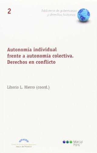 Autonomia Individual Frente A Autonomia Colectiva. Derechos En Conflicto