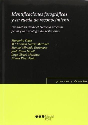 Identificaciones Fotograficas Y En Rueda De Reconocimiento. Un Analisis Desde El Derecho Procesal Penal