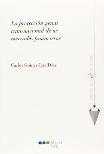 Proteccion Penal Transnacional De Los Mercados Financieros, La