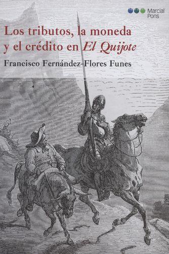 Tributos La Moneda Y El Credito En El Quijote, Los