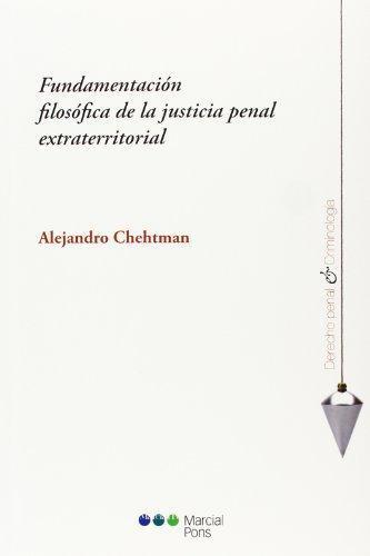 Fundamentacion Filosofica De La Justicia Penal Extraterritorial