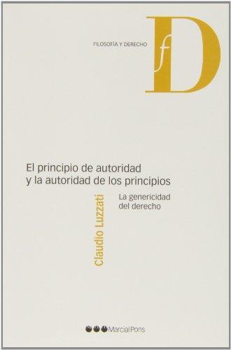Principio De Autoridad Y La Autoria De Los Principios. La Genericidad Del Derecho, El