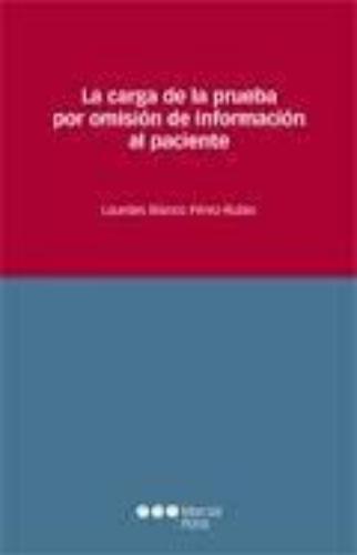 Carga De La Prueba Por Omision De Informacion Al Paciente, La