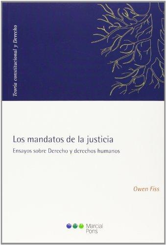 Mandatos De La Justicia. Ensayos Sobre Derecho Y Derechos Humanos, Los