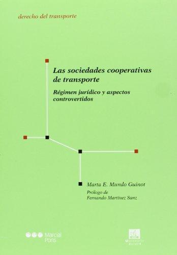 Sociedades Cooperativas De Transporte. Regimen Juridico Y Aspectos Controvertidos, Las