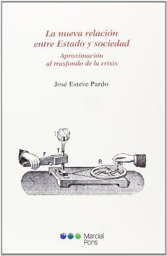 Nueva Relacion Entre Estado Y Sociedad Aproximacion Al Trasfondo De La Crisis, La