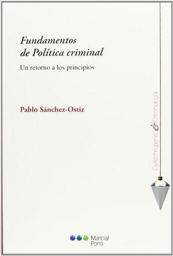 Fundamentos De Politica Criminal. Un Retorno A Los Principios