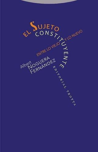Sujeto Constituyente. Entre Lo Viejo Y Lo Nuevo, El