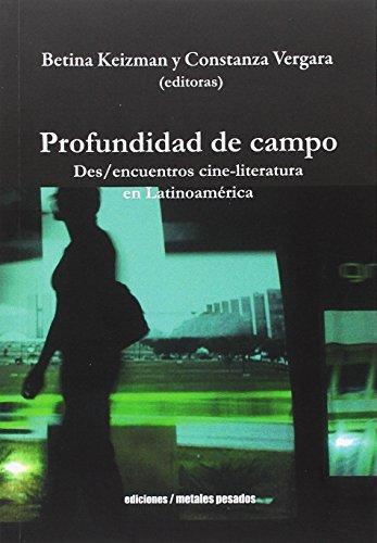 Profundidad De Campo Des/Encuentros Cine Literatura En Latinoamerica