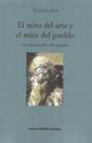 Mito Del Arte Y El Mito Del Pueblo. Cuestiones Sobre Arte Popular, El