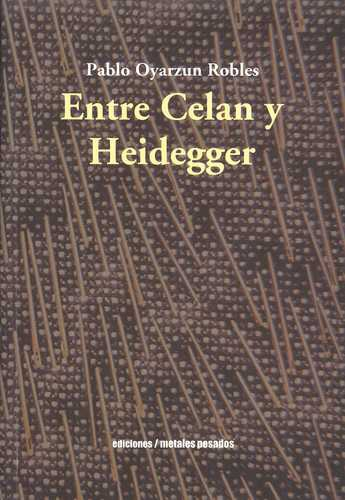 Entre Celan Y Heidegger
