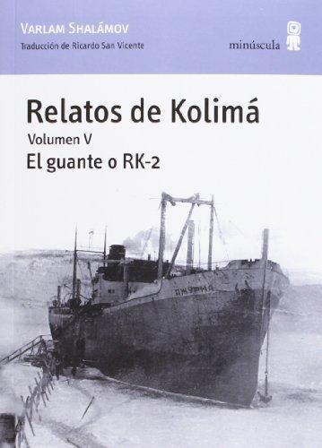 Relatos De Kolima Vol.V El Guante O Rk-2