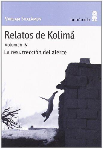 Relatos De Kolima Vol.Iv La Resurreccion Del Alerce