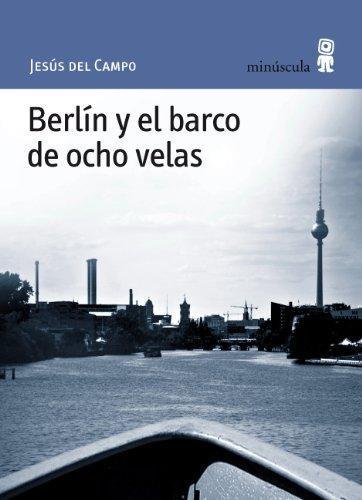 Berlin Y El Barco De Ocho Velas