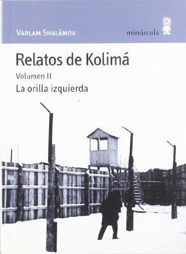 Relatos De Kolima Vol.Ii La Orilla Izquierda