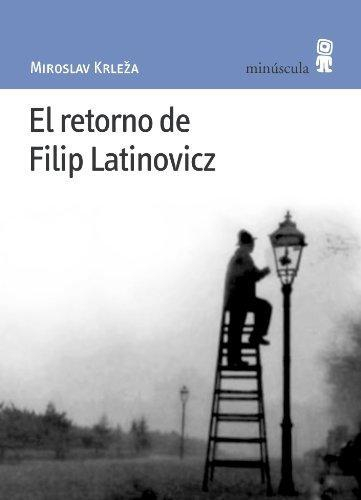 Retorno De Filip Latinovicz, El