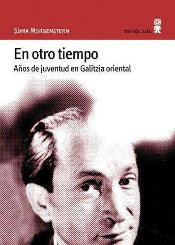 En Otro Tiempo Años De Juventud En Galitzia Oriental