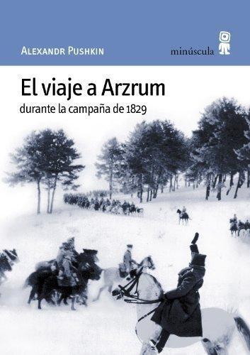 Viaje A Arzrum Durante La Campaña De 1829, El