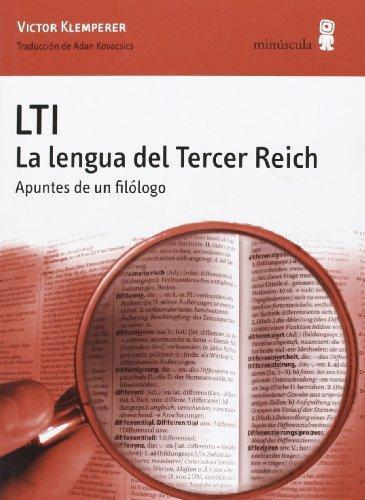 Lti. La Lengua Del Tercer Reich. Apuntes De Un Filologo