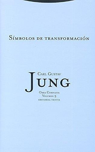 Jung 05: Simbolos De Transformacion