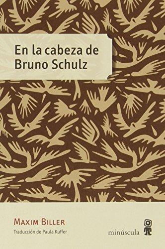 En La Cabeza De Bruno Schulz