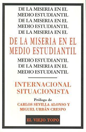 De La Miseria En El Medio Estudiantil Internacional Situacionista