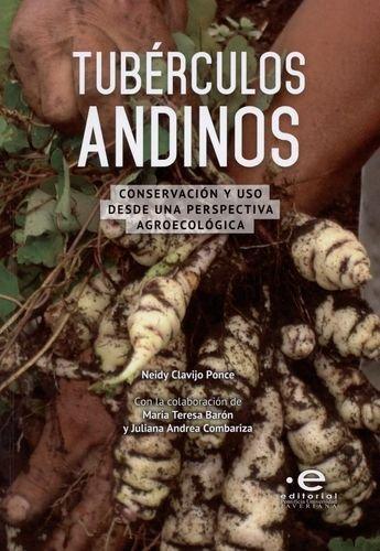Tuberculos Andinos Conservacion Y Uso Desde Una Perspectiva Agroecologica