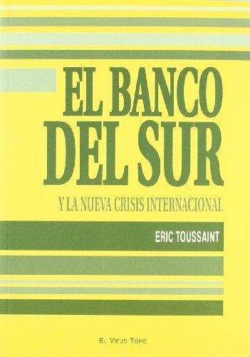 Banco Del Sur Y La Nueva Crisis Internacional, El