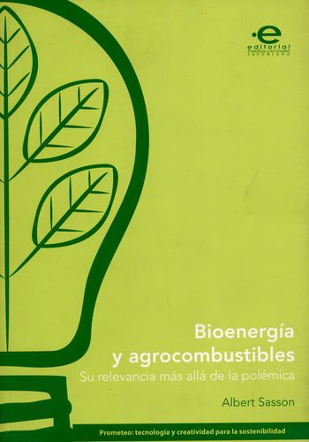 Bioenergia Y Agrocombustibles Su Relevancia Mas Alla De La Polemica