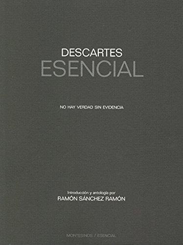 Descartes Esencial. No Hay Verdad Sin Evidencia