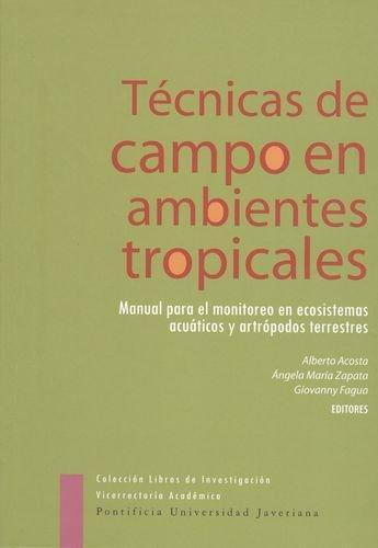 Tecnicas De Campo En Ambientes Tropicales Manual Para El Monitoreo En Ecosistemas Acuaticos