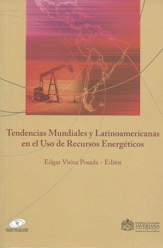 Tendencias Mundiales Y Latinoamericanas En El Uso De Recursos Energeticos