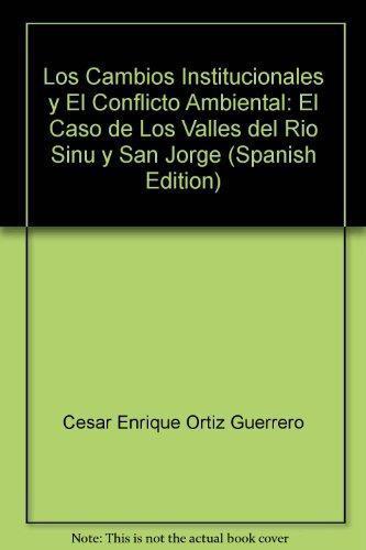 Cambios Institucionales Y El Conflicto Ambiental, Los
