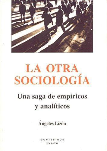 Otra Sociologia Una Saga De Empiricos Y Analiticos, La