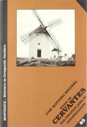 Miguel De Cervantes Una Literatura Para El Entretenimiento