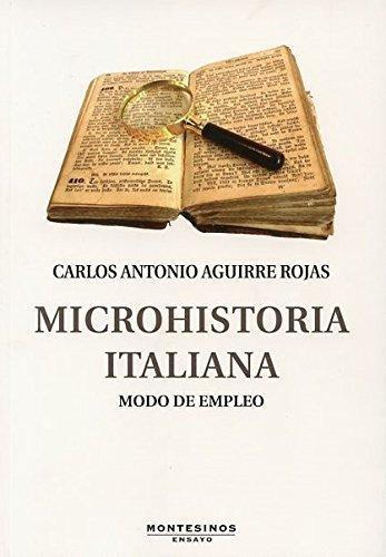 Microhistoria Italiana Modo De Empleo
