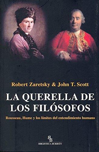 Querella De Los Filosofos Rousseau Hume Y Los Limites Del Entendimiento Humano, La