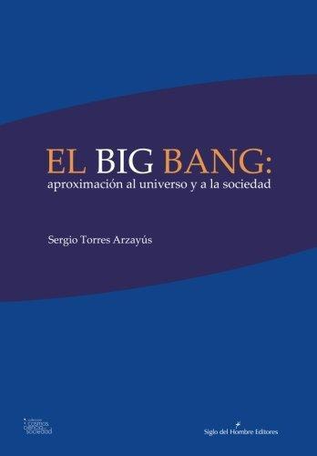 Big Bang: Aproximacion Al Universo Y A La Sociedad, El