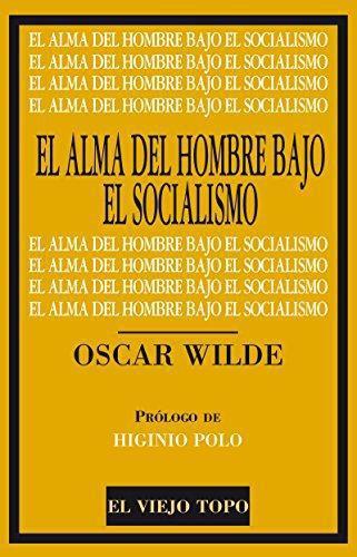 Alma Del Hombre Bajo El Socialismo, El
