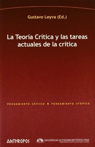 Teoria Critica Y Las Tareas Actuales De La Critica, La